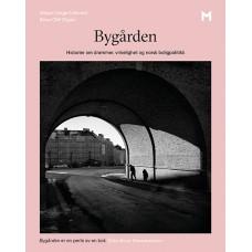 Bygården. Historier om drømmer, virkelighet og norsk boligpolitikk
