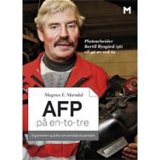 AFP på en-to-tre. Argumenter og fakta om avtalefesta pensjon
