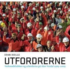 Utfordrerne. Verkstedklubben og arbeiderne på Aker Verdal 1969-2009