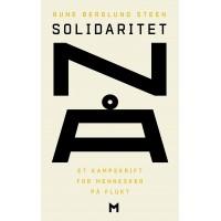 Solidaritet nå. Et kampskrift for mennesker på flukt