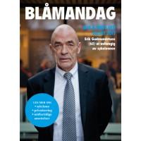Blåmandag. Mye å miste ved valget 2013