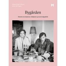 Bygården. Historier om drømmer, virkelighet og norsk boligpolitikk.