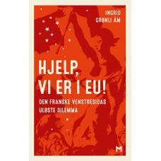 Hjelp, vi er i EU! Den franske venstresidas uløste dilemma