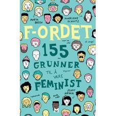 F-ordet. 155 grunner til å være feminist