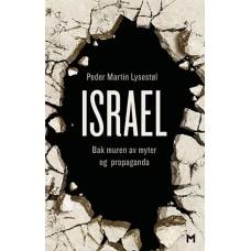 Israel. Bak muren av myter og propaganda