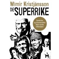 De superrike. Sytekultur og kravmentalitet blant norske milliardærer