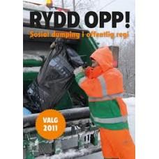 Rydd opp! Sosial dumping i offentlig regi
